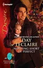 Nothing Short of Perfect ebook by Day Leclaire