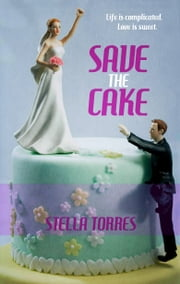Save the Cake ebook by Stella Torres