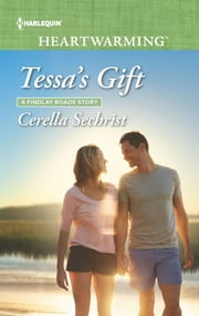 Tessa's Gift - A Clean Romance ebook by Cerella Sechrist