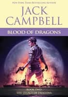 Blood of Dragons ebook by Jack Campbell