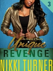 Unique III: Revenge ebook by Nikki Turner