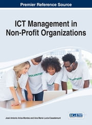 ICT Management in Non-Profit Organizations ebook by José Antonio Ariza-Montes,Ana María Lucia-Casademunt