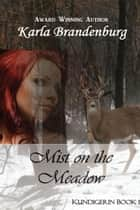 Mist on the Meadow - Kundigerin, #1 ebook by Karla Brandenburg