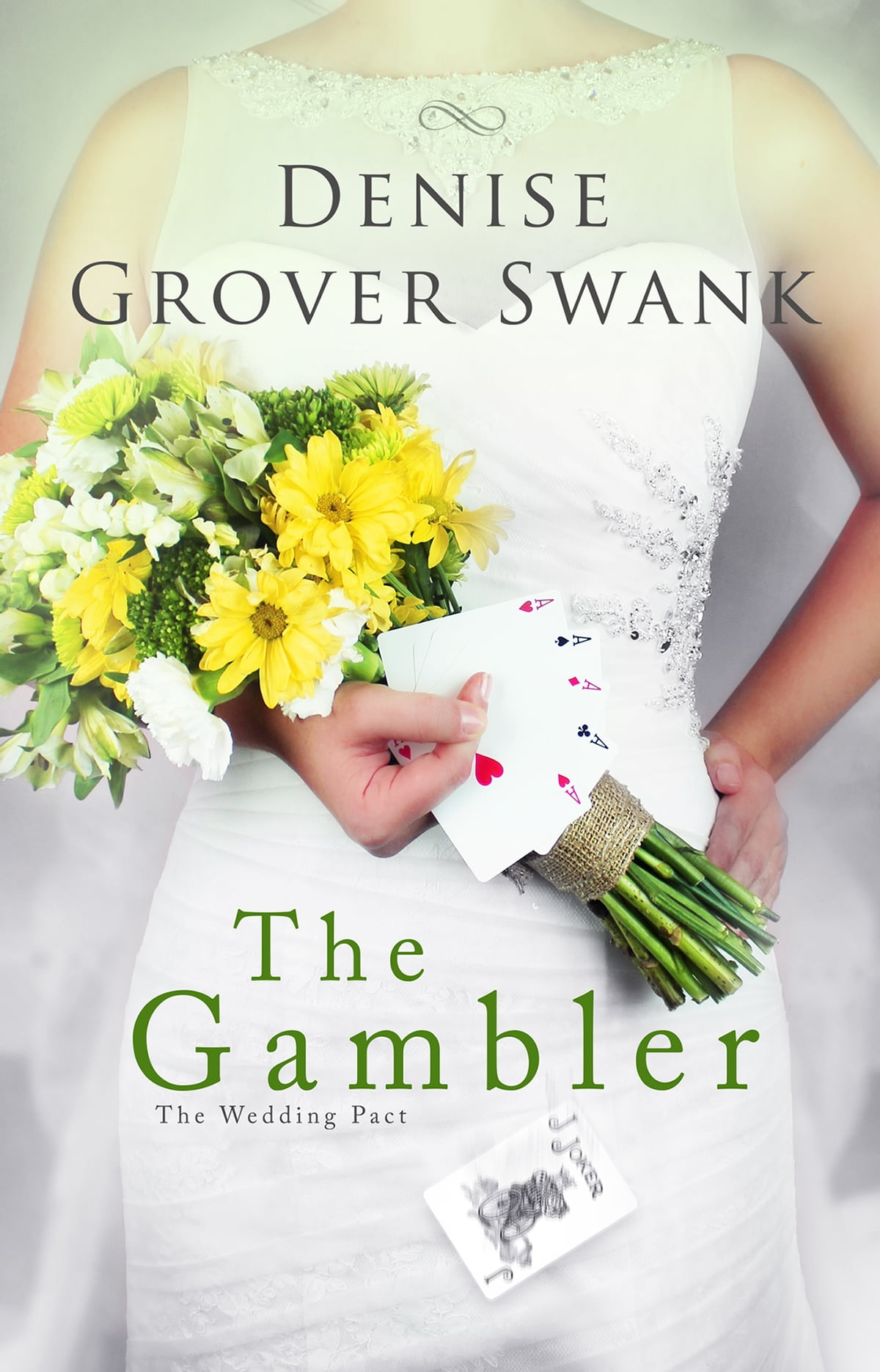 The Gambler  The Wedding Pact #3 Ebook By Denise Grover Swank