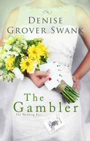 The Gambler - The Wedding Pact #3 ebook by Denise Grover Swank