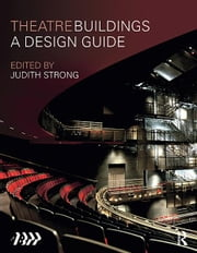 Theatre Buildings - A Design Guide ebook by Association of British Theatre Technicians,Judith Strong