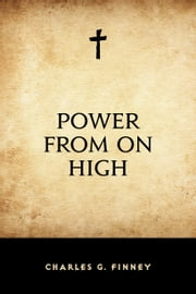 Power From On High ebook by Charles G. Finney