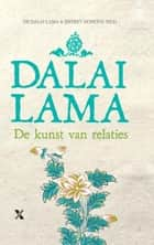 De kunst van relaties ebook by Dalai Lama