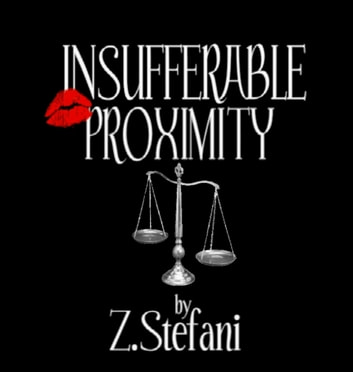 Insufferable Proximity ebook by Z Stefani