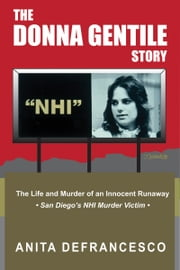 The Donna Gentile Story: The Life and Murder of an Innocent Runaway ebook by Anita DeFrancesco