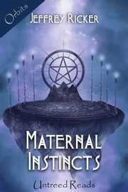 Maternal Instincts ebook by Jeffrey Ricker