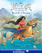 Elena and the Secret of Avalor - A Disney Read-Along ebook by Disney Book Group
