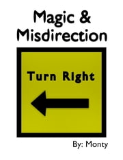 Magic and Misdirection ebook by Monty Witt