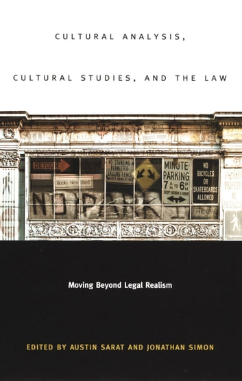 Cultural Analysis, Cultural Studies, and the Law - Moving Beyond Legal Realism ebook by Naomi Mezey,Tobey Miller