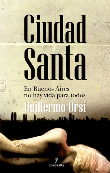Ciudad Santa ebook by Guillermo Orsi