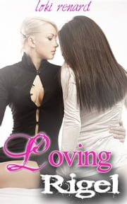 Loving Rigel ebook by Loki Renard