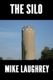 The Silo ebook by Mike Laughrey