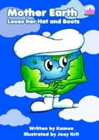 Mother Earth Loses her Hat and Boots ebook by Kamon