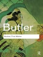 Bodies That Matter ebook by Judith Butler