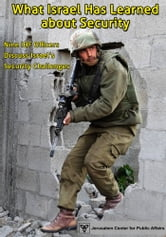 What Israel Has Learned about Security ebook by Jerusalem Center for Public Affairs