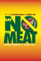 Say No To Meat ebook by Amanda Strom; Stewart Rose