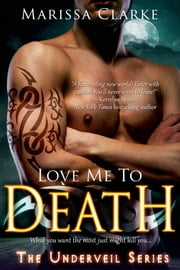 Love Me to Death ebooks by Marissa Clarke