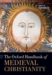 The Oxford Handbook of Medieval Christianity ebook by