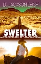 Swelter ebook by D. Jackson Leigh