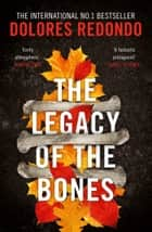 The Legacy of the Bones (The Baztan Trilogy, Book 2) ebook by Dolores Redondo
