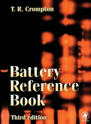 Battery Reference Book ebook by Crompton, Thomas P J