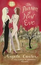 The Passion Of New Eve ebook by Angela Carter