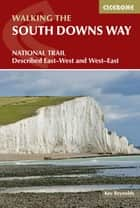 The South Downs Way ebook by Kev Reynolds