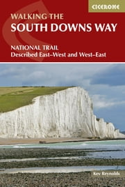 The South Downs Way - Described East-West and West-East ebook by Kev Reynolds