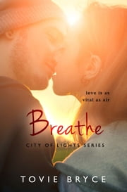 Breathe (City of Lights) ebook by Tovie Bryce
