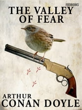 The Valley of Fear - Sherlock Holmes #4 ebook by Arthur Conan Doyle