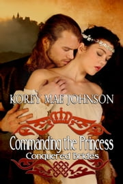 Commanding the Princess ebook by Korey Mae Johnson