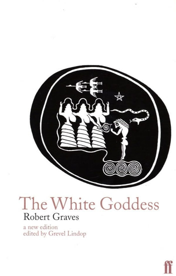 The White Goddess ebook by Robert Graves