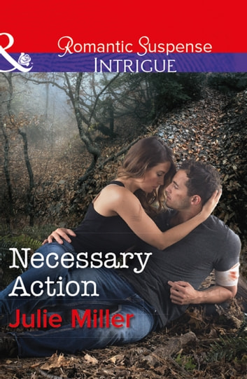 Necessary Action (Mills & Boon Intrigue) (The Precinct: Bachelors in Blue, Book 3) 電子書 by Julie Miller