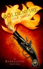 Goldenfire (The Darkhaven Novels, Book 2) ebook by A. F. E. Smith