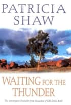 Waiting for the Thunder ebook by Patricia Shaw