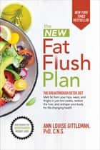The New Fat Flush Plan ebook by Ann Louise Gittleman