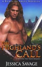 The Highland's Call - The Runes of Argyll, #1 ebook by Jessica Savage
