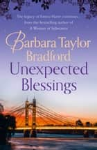 Unexpected Blessings ebook by Barbara Taylor Bradford