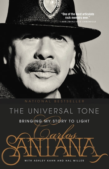 The Universal Tone - Bringing My Story to Light ebook by Carlos Santana