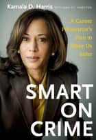 Smart on Crime ebook by Kamala Harris, Joan O'C. Hamilton
