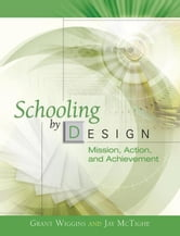 Schooling by Design: Mission, Action, and Achievement ebook by Wiggins, Grant