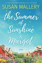 The Summer of Sunshine and Margot ebook by Susan Mallery