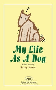 My Life As A Dog ebook by Harry Mazer