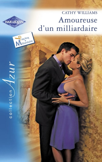 Amoureuse d'un milliardaire (Harlequin Azur) ebook by Cathy Williams