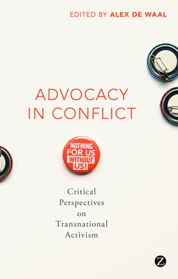 Advocacy in Conflict - Critical Perspectives on Transnational Activism ebook by